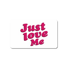 Just Love Me Text Typographic Quote Magnet (name Card)