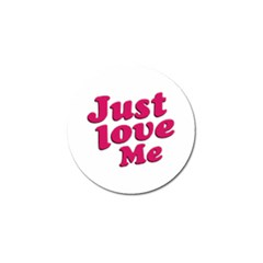 Just Love Me Text Typographic Quote Golf Ball Marker 10 Pack