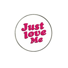 Just Love Me Text Typographic Quote Golf Ball Marker (for Hat Clip)