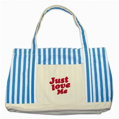 Just Love Me Text Typographic Quote Blue Striped Tote Bag