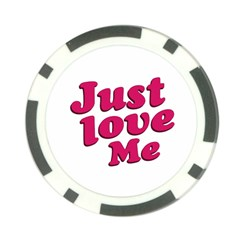 Just Love Me Text Typographic Quote Poker Chip (10 Pack)