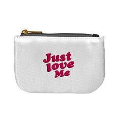 Just Love Me Text Typographic Quote Coin Change Purse