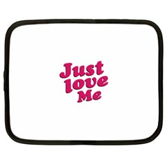 Just Love Me Text Typographic Quote Netbook Sleeve (xl)