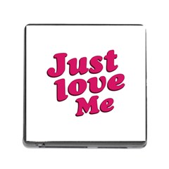 Just Love Me Text Typographic Quote Memory Card Reader With Storage (square)