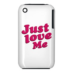 Just Love Me Text Typographic Quote Apple iPhone 3G/3GS Hardshell Case (PC+Silicone)
