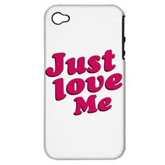 Just Love Me Text Typographic Quote Apple Iphone 4/4s Hardshell Case (pc+silicone)