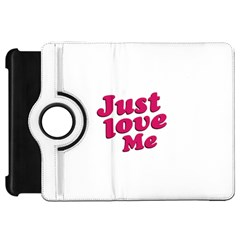 Just Love Me Text Typographic Quote Kindle Fire HD Flip 360 Case
