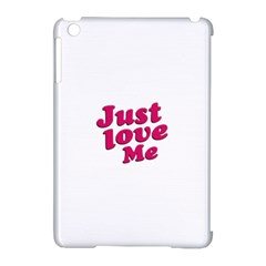 Just Love Me Text Typographic Quote Apple iPad Mini Hardshell Case (Compatible with Smart Cover)