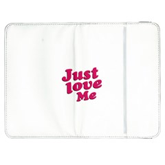 Just Love Me Text Typographic Quote Samsung Galaxy Tab 7  P1000 Flip Case