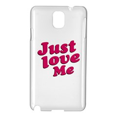 Just Love Me Text Typographic Quote Samsung Galaxy Note 3 N9005 Hardshell Case