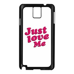 Just Love Me Text Typographic Quote Samsung Galaxy Note 3 N9005 Case (black)