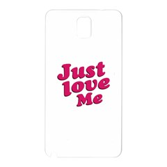 Just Love Me Text Typographic Quote Samsung Galaxy Note 3 N9005 Hardshell Back Case