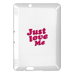 Just Love Me Text Typographic Quote Kindle Fire HDX Hardshell Case