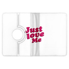 Just Love Me Text Typographic Quote Kindle Fire HDX Flip 360 Case