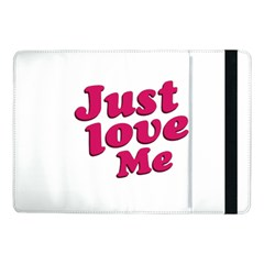 Just Love Me Text Typographic Quote Samsung Galaxy Tab Pro 10.1  Flip Case