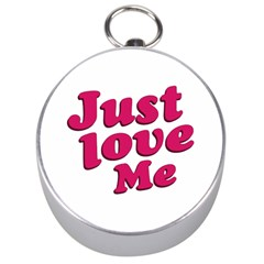 Just Love Me Text Typographic Quote Silver Compass