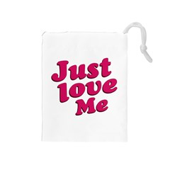 Just Love Me Text Typographic Quote Drawstring Pouch (medium)