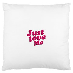 Just Love Me Text Typographic Quote Large Flano Cushion Case (One Side)