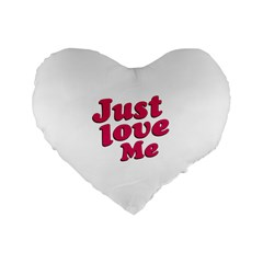 Just Love Me Text Typographic Quote 16  Premium Flano Heart Shape Cushion