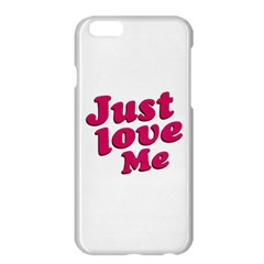 Just Love Me Text Typographic Quote Apple iPhone 6 Plus Hardshell Case