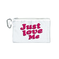 Just Love Me Text Typographic Quote Canvas Cosmetic Bag (Small)