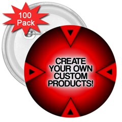 Create Your Own Custom Products And Gifts 3  Button (100 Pack)
