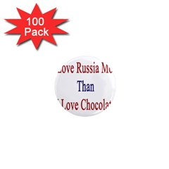I Love Russia More Than I Love Chocolate 1  Mini Button Magnet (100 Pack)