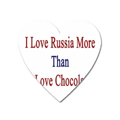 I Love Russia More Than I Love Chocolate Magnet (heart)