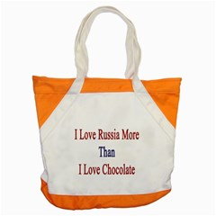 I Love Russia More Than I Love Chocolate Accent Tote Bag