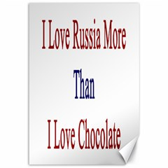 I Love Russia More Than I Love Chocolate Canvas 12  X 18  (unframed)