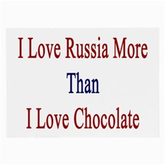 I Love Russia More Than I Love Chocolate Glasses Cloth (large, Two Sided)