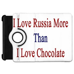I Love Russia More Than I Love Chocolate Kindle Fire Hd Flip 360 Case