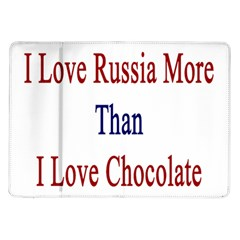 I Love Russia More Than I Love Chocolate Samsung Galaxy Tab 10 1  P7500 Flip Case
