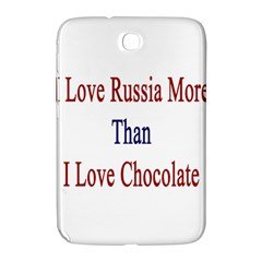 I Love Russia More Than I Love Chocolate Samsung Galaxy Note 8 0 N5100 Hardshell Case