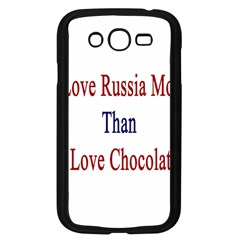 I Love Russia More Than I Love Chocolate Samsung Galaxy Grand Duos I9082 Case (black)