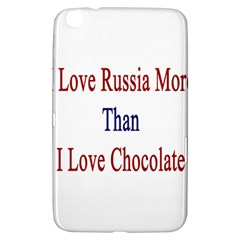 I Love Russia More Than I Love Chocolate Samsung Galaxy Tab 3 (8 ) T3100 Hardshell Case