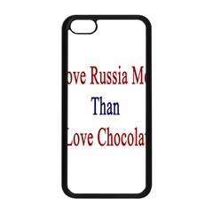 I Love Russia More Than I Love Chocolate Apple iPhone 5C Seamless Case (Black)