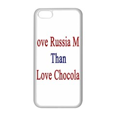 I Love Russia More Than I Love Chocolate Apple iPhone 5C Seamless Case (White)