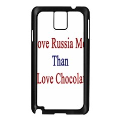 I Love Russia More Than I Love Chocolate Samsung Galaxy Note 3 N9005 Case (Black)