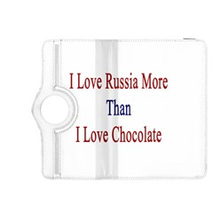 I Love Russia More Than I Love Chocolate Kindle Fire HDX 8.9  Flip 360 Case