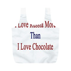 I Love Russia More Than I Love Chocolate Reusable Bag (M)