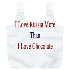 I Love Russia More Than I Love Chocolate Reusable Bag (XL)