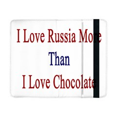 I Love Russia More Than I Love Chocolate Samsung Galaxy Tab Pro 8.4  Flip Case