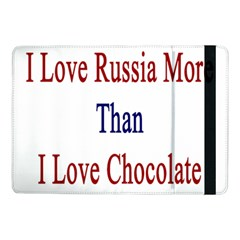 I Love Russia More Than I Love Chocolate Samsung Galaxy Tab Pro 10 1  Flip Case