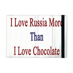 I Love Russia More Than I Love Chocolate Apple iPad Mini 2 Flip Case