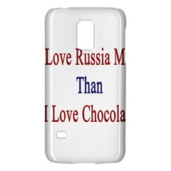 I Love Russia More Than I Love Chocolate Samsung Galaxy S5 Mini Hardshell Case