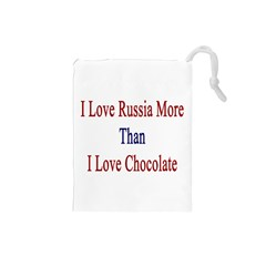 I Love Russia More Than I Love Chocolate Drawstring Pouch (Small)