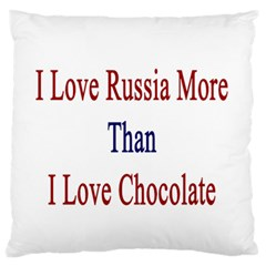 I Love Russia More Than I Love Chocolate Standard Flano Cushion Case (Two Sides)