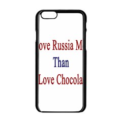 I Love Russia More Than I Love Chocolate Apple iPhone 6 Black Enamel Case