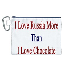 I Love Russia More Than I Love Chocolate Canvas Cosmetic Bag (Large)